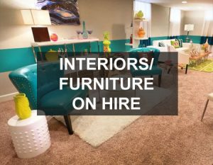 Interiors/Furniture on Hire